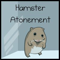 Hamster Atonement - The Oatmeal  It will never be enough...