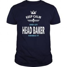 I Love HEAD BAKER JOBS TSHIRT GUYS LADIES YOUTH TEE HOODIE SWEAT SHIRT VNECK UNISEX T shirts