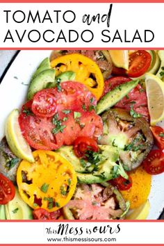 Tomato and Avocado Salad Recipe || Every summer cookout and BBQ I have ever attended was always brimming with platters of fresh vine ripened tomatoes. It was generally agreed upon that the best way to eat them was simply seasoned with a little oil, salt, and pepper. This easy gluten free, vegan recipe lends a little west coast flair to this summer staple by adding slices of fresh avocado and herbs. It's the perfect appetizer or salad to serve at your next get together! #thismessisours #tomato