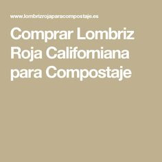 Comprar Lombriz Roja Californiana  ¡ Desde 7€ ! Shopping, Red