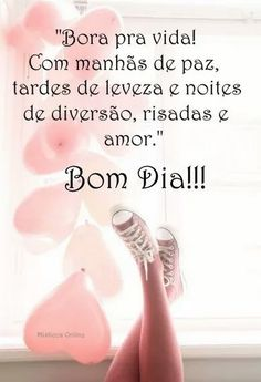 Bom dia Portuguese Quotes, Good Afternoon, Good Morning Images, Good Vibes, Happy Day, Messages, Siri, 30, Namaste