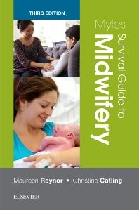Myles Survival Guide to Midwifery - 3rd Edition - ISBN: 9780702071713, 9780702071768