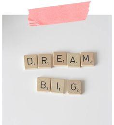 Dream Big scrabble