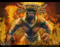 Xiuhtecuhtli- Aztec myth: he was the god of fire, day and heat. He was the lord of volcanoes,the personification of life after death, warmth in cold, light in darkness and food during famine.