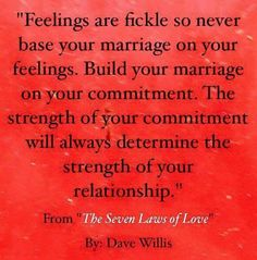 Dave Willis quote seven laws of love book marriage feelings commitment Marriage Relationship, Happy Marriage, Relationships Love, Marriage Advice, Love And Marriage, Healthy Relationships, Strong Marriage Quotes, Godly Marriage, Love Is Comic