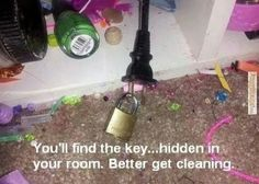 You'll find the key... hidden in your room, kiddies. Better get cleaning!