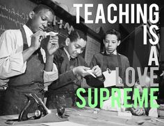 A Love Supreme: Reflections on Why We Continue to Teach | A Special #ce14 Presentation  Over the Summer of 2014, we launched a meetup of self-identified Black male educators hosted at The Center for the Study of Race & Equity in Education. What began out of a friendly conversation of our relative scarcity in classrooms transformed into an interdependent approach to move ourselves and others collectively forward in our practice. (blog post by Christopher Rogers)