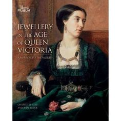 Jewellery in the Age of Queen Victoria     by: Charlotte Gere & Judy Rudoe