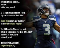 Russell Wilson competes to prove all of those critics wrong. He's an incredible leader & shining a light for the #NFL's Seahawks. A true leader and a positive influence. Rock on Russell.