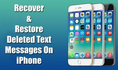 How To Restore Deleted Text Messages On iPhone