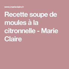 Recette soupe de moules à la citronnelle - Marie Claire