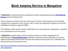 http://www.s3solutions.in/ , Contact us @ 80 42042944 or info@s3solutions.in ,S3 Solutions is leading book-keeping service provider in Bangalore.