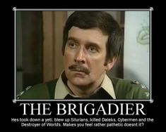 Doctor Who - Nicholas Courtney/Brigadier Alistair Gordon Lethbridge-Stewart Appricaition Thread ~The Doctor's Best and Oldest friend. And his boss.~ - Fan Forum
