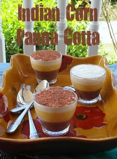 Indian Corn Panna Cotta: chocolate, pumpkin and dulce de leche panna cotta all layered together. Layer them  like I did or make some of each to save time! | pastrychefonline.com