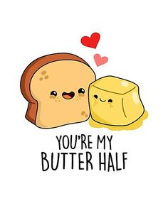 'Butter Half Food Pun' Photographic Print by punnybone Related posts:The Ultimate Easy DIY Valentine's Day Gift Guide - Twins DishFunny puns for kids corny jokes 59 IdeasTop 27 Hilarious jokes Stupid Funny Food Puns, Punny Puns, Cute Jokes, Cute Puns, Food Humor, Food Meme, Funny Sarcasm, Dad Puns, Puns Hilarious
