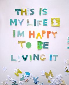 This is my life I'm happy to be living it | Inspirational Quotes