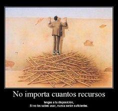 Lo importante en la vida es aprovechar al máximo los recursos que te da la vida.