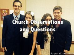 Church Observations and Questions