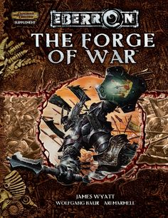 EBERRON: The Forge of War (3.5) - Eberron | Book cover and interior art for Dungeons and Dragons 3.0 and 3.5 - Dungeons & Dragons, D&D, DND, 3rd Edition, 3rd Ed., 3.0, 3.5, 3.x, 3E, d20, fantasy, Roleplaying Game, Role Playing Game, RPG, Open Game License, OGL, Wizards of the Coast, WotC, TSR Inc. | Create your own roleplaying game books w/ RPG Bard: www.rpgbard.com | Not Trusty Sword art: click artwork for source