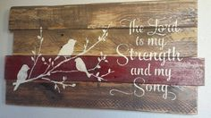 The Lord is my strength and my song pallet von Hidesertcreations