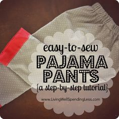 easy-to-sew pajama pants {a step-by-step tutorial}--easy to follow instructions for making any size pajama pants without a pattern! #sewing #pajama #pants