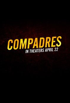 Compadres - See the trailer   http://trailers.apple.com/trailers/Pantelion/Compadres