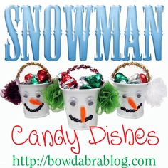 Make snowman candy dishes