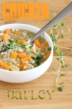 chicken barley soup-- we just made homemade chicken stock and we have barley on hand too! therefore, we are making this soon, can't wait :)