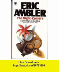 The Night-comers (9780006169079) Eric Ambler , ISBN-10: 0006169074  , ISBN-13: 978-0006169079 ,  , tutorials , pdf , ebook , torrent , downloads , rapidshare , filesonic , hotfile , megaupload , fileserve