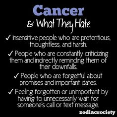 cancer and what we hate: ooooooh yeah, very much true