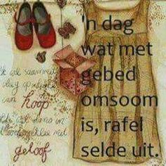 Teach Me To Pray, Lekker Dag, Evening Greetings, Afrikaanse Quotes, Goeie Nag, Goeie More, Truth Of Life, Strong Quotes, Faith In God