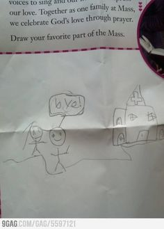 Homework: Draw your favorite part of the Mass.  My kid, me as a kid, and another other Catholic kid I've ever known.