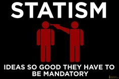 While this is not an exhaustive listing of that group, it does contain twenty-five of the most common phrases that statists use in their arguments.