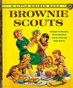 Little Golden Book - Brownie   ~ Royalty Event Parties is a former @Jaline Scouts u Girl Scout & supporter of Daisies, Brownies & Girls Scouts!  http://www.facebook.com/royaltyeventparties  http://www.royaltyeventparties.  com