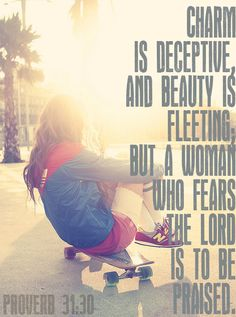 the lord, mothers day, bible quotes, proverbs 31 wife, proverb 3130, skateboard, proverbs 31 woman, godly woman, bible verses on beauty