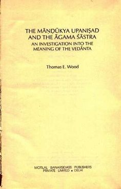 Wood - The Mandukya Upanisad and the Agama Sastra