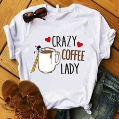 Crazy Coffe Laddy T Shirt This t-shirt is Made To Order, one by one printed so we can control the quality. Mom Shirts, Cool T Shirts, T Shirts For Women, Geile T-shirts, T Shirt Painting, T Shirt World, Outfit Trends, Mode Outfits, Custom T