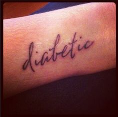 Love the casual font, not so official. type 1 Diabetic tattoo