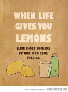 funny when life gives you lemons quote