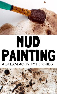 Mud Painting | A STEAM Activity for Kids to enjoy in spring and summer!