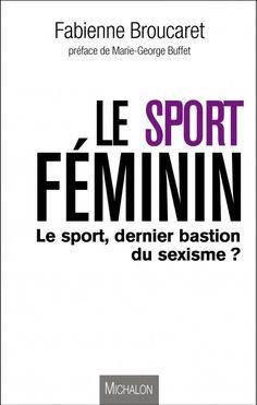 Le sport féminin, dernier bastion du sexisme? - EVE Le Blog