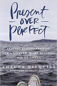 Book summary and life lessons from Present Over Perfect: Leaving Behind Frantic for a Simpler, More Soulful Way of Living by Shauna Niequist Books For Moms, Good Books, Books To Read, My Books, Teen Books, Free Reading, Reading Lists, Book Lists, Present Over Perfect