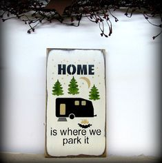 Funny RV Sign / Camping / Campsite sign / Trailer / Home is where we park it / Gift for the camping family