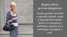 Regina Brett egy 90 éves hölgy Cleveland-ből. Újságíróként dolgozott és összegyűjtött egy, a saját filozófiai gondolatait tartalmazó listát. Ez a lista aztán világszerte népszerűvé vált, és most szerkesztőségünk is megosztja olvasóival ezeket a méltán híressé vált bölcsességeket. Regina Brett életútja nem tekinthető egyszerűnek, hiszen 11 évesen árvává vált, 16 évesen[...]