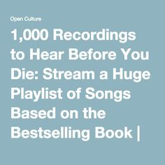 1,000 Recordings to Hear Before You Die: Stream a Huge Playlist of Songs Based on the Bestselling Book | Open Culture