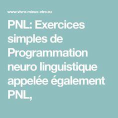 PNL: Exercices simples de Programmation neuro linguistique appelée également PNL,