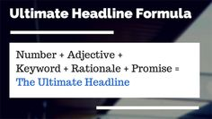 Ultimate Headline Formulas for Tweets, Posts, Articles and Emails