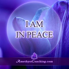 Today's Affirmation: I Am In Peace Visit us www.amethystcoaching.com Personal Coaching Site #affirmation #coaching Like Us https://www.facebook.com/amethystcoaching?ref=hl