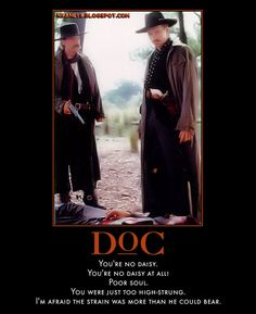 Nsaney's Motivational Posters: Val Kilmer: Doc Holliday - Tombstone - Daisy