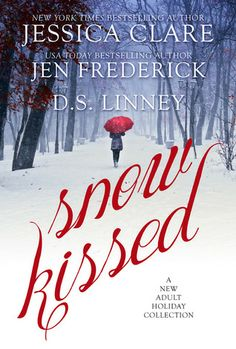 Snow Kissed anthology by Jen Frederick, Jessica Clare, and D. S. Linney | Release Date: December 20, 2013 | Contemporary Romance